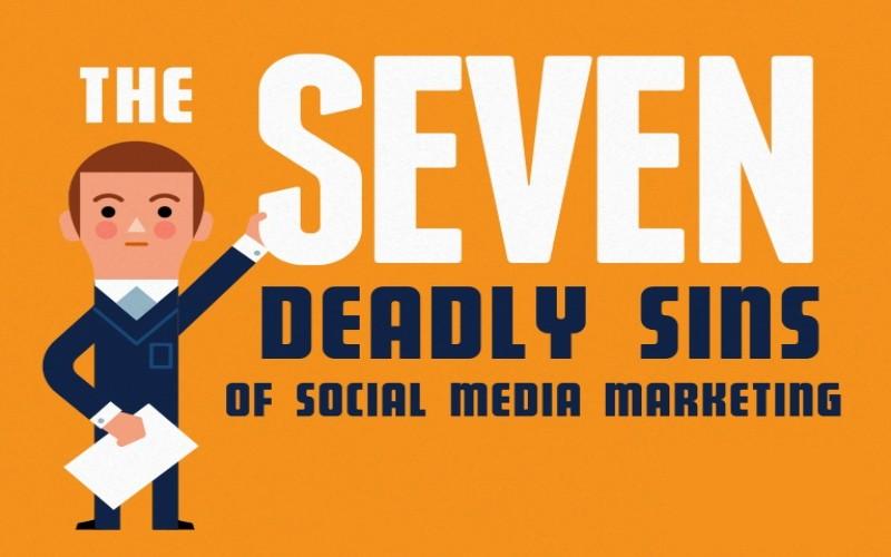 7 Deadly Sins of Social Media