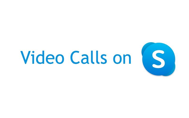 VIDEO CALLS ON SKYPE
