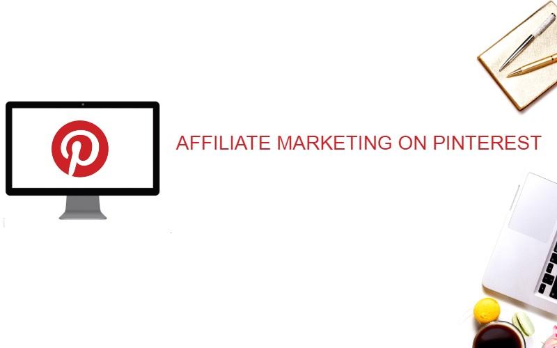 Affiliate Marketing on Pinterest